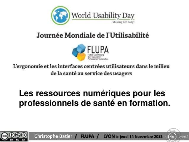 Nouveaux usages Nouveaux outils Les ressources numériques pour les professionnels de santé en formation.  Christophe Batie...
