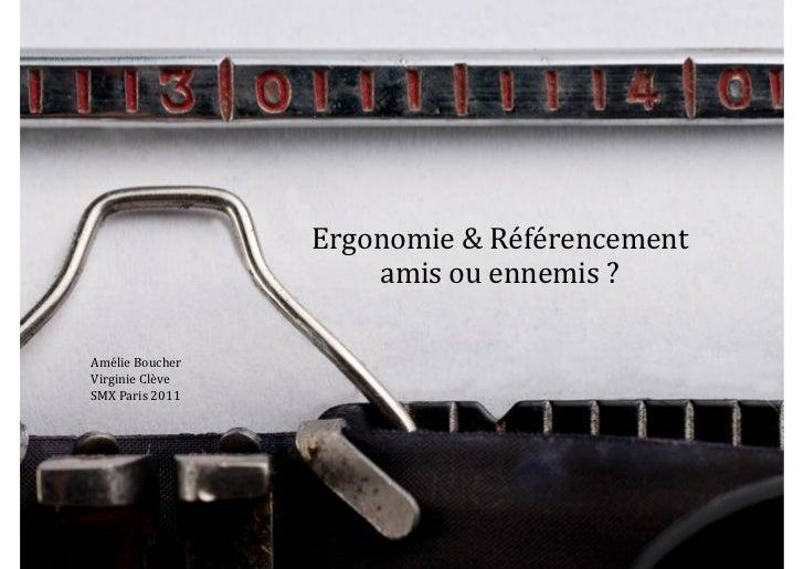 Ergonomie & Référencement                                amis ou ennemis ? Amélie Boucher Virginie Clè...