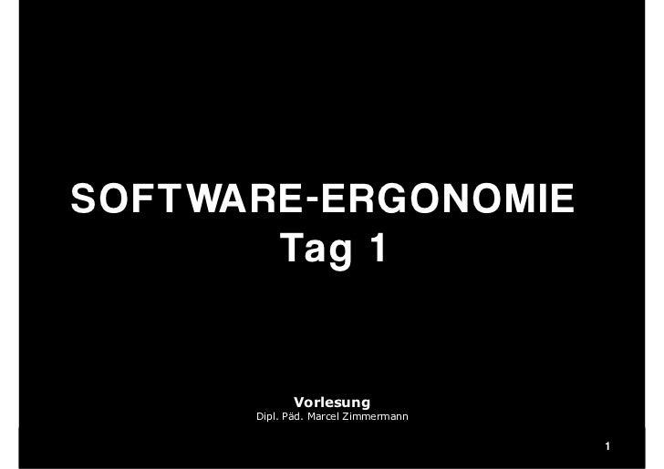 SO F TWAR E- ER GO N O MI E               Tag 1                                    Vorlesung                              ...