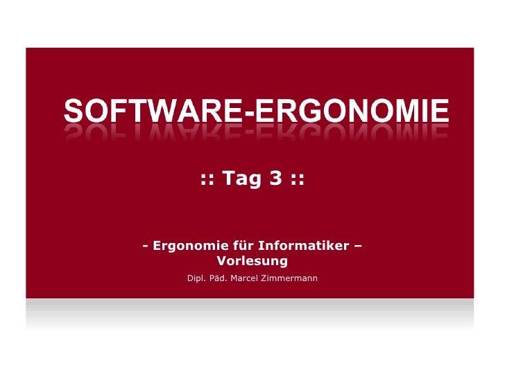 - Ergonomie für Informatiker – Vorlesung Dipl. Päd. Marcel Zimmermann :: Tag 3   ::