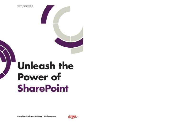 www.ergogroup.ieUnleash thePower ofSharePointConsulting | Software Solutions | IT Infrastructure