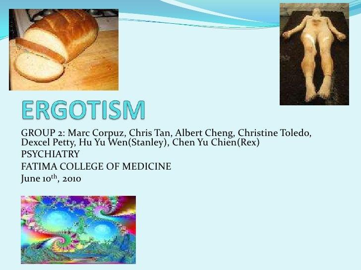 ERGOTISM<br />GROUP 2: Marc Corpuz, Chris Tan, Albert Cheng, Christine Toledo, Dexcel Petty, Hu Yu Wen(Stanley), Chen Yu C...