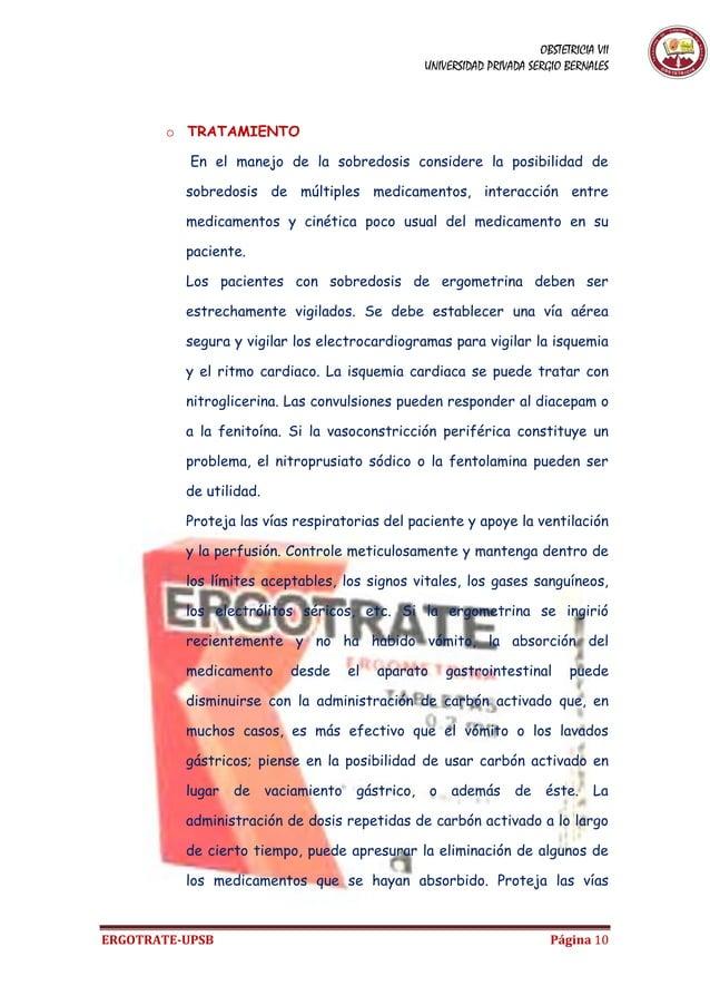 OBSTETRICIA VII UNIVERSIDAD PRIVADA SERGIO BERNALES ERGOTRATE-UPSB Página 10 o TRATAMIENTO En el manejo de la sobredosis c...