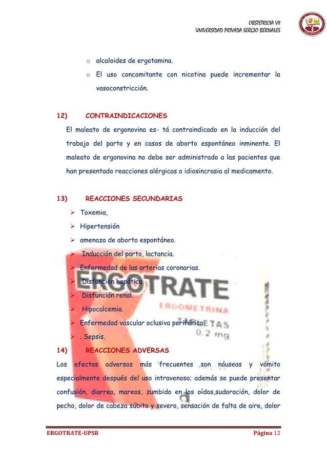 OBSTETRICIA VII UNIVERSIDAD PRIVADA SERGIO BERNALES ERGOTRATE-UPSB Página 12 o alcaloides de ergotamina. o El uso concomit...