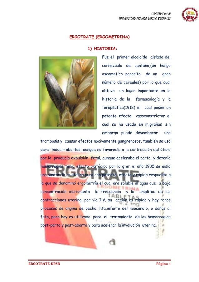 OBSTETRICIA VII UNIVERSIDAD PRIVADA SERGIO BERNALES ERGOTRATE-UPSB Página 4 ERGOTRATE (ERGOMETRINA) 1) HISTORIA: Fue el pr...