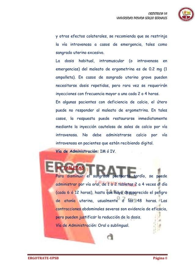 OBSTETRICIA VII UNIVERSIDAD PRIVADA SERGIO BERNALES ERGOTRATE-UPSB Página 8 y otros efectos colaterales, se recomienda que...