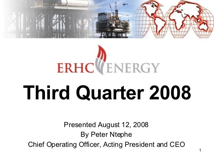 Third Quarter 2008 Presented August 12, 2008 By Peter Ntephe Chief Operating Officer, Acting President and CEO