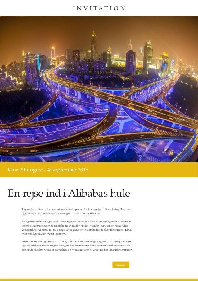 En rejse ind i Alibabas hule Kina 29. august - 4. september 2015 Tag med to af Danmarks mest erfarne Kinaeksperter på erhv...