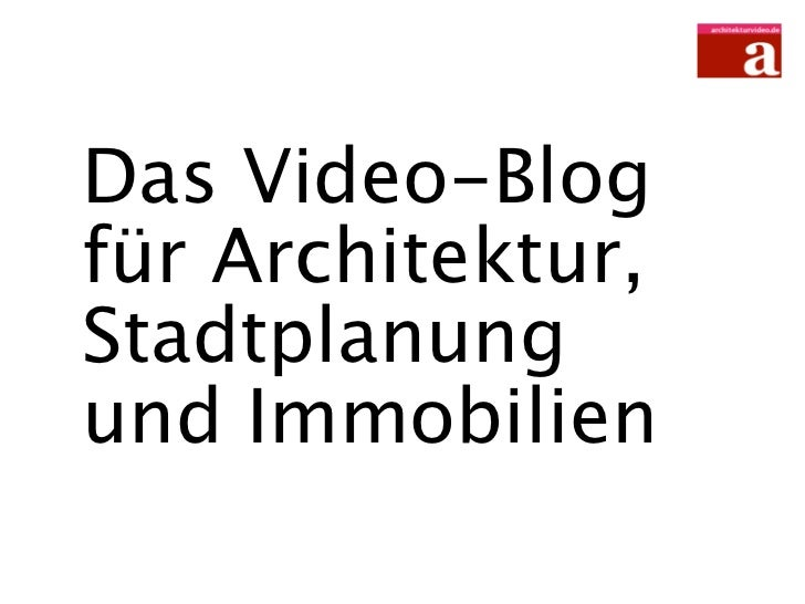 Das Video-Blogfür Architektur,Stadtplanungund Immobilien
