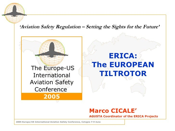 ERICA : The EUROPEAN TILTROTOR Marco CICALE' AGUSTA Coordinator of the ERICA Projects