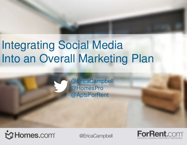 Integrating Social Media Into an Overall Marketing Plan @EricaCampbell @HomesPro @AptsForRent