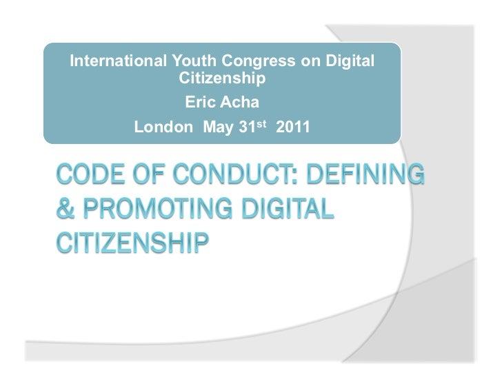 International Youth Congress on Digital               Citizenship                Eric Acha        London May 31st 2011