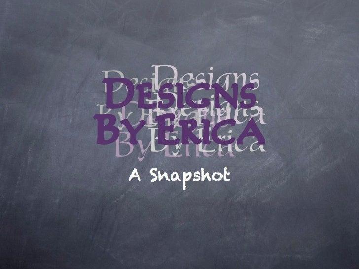 Designs by Erica Snapshot