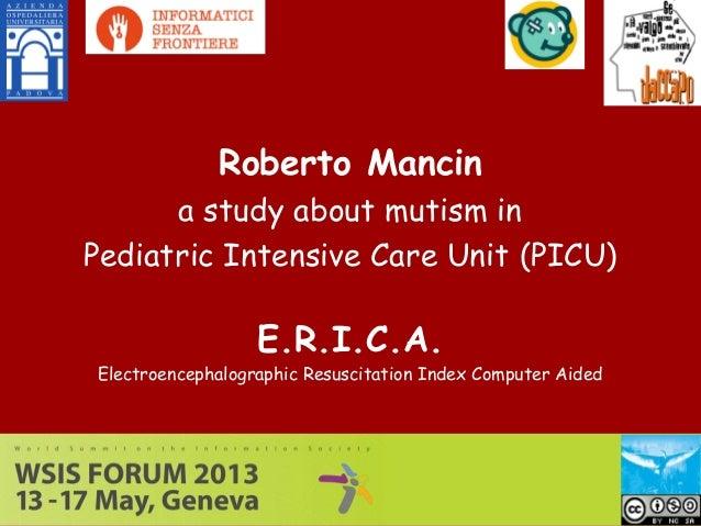 E.R.I.C.A.Electroencephalographic Resuscitation Index Computer AidedRoberto Mancina study about mutism inPediatric Intensi...