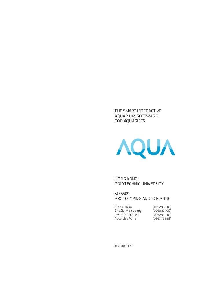 THE SMART INTERACTIVEAQUARIUM SOFTWAREFOR AQUARISTSHONG KONGPOLYTECHNIC UNIVERSITYSD 5509PROTOTYPING AND SCRIPTINGAileen H...