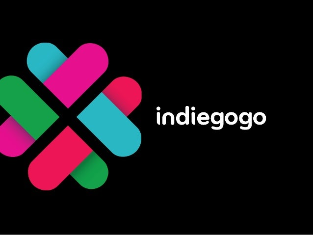 Indiegogo   Our mission is to empower people to fund their   passions – anytime, anywhere and for anything.