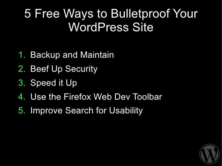 5 Free Ways to Bulletproof Your WordPress Site WordCamp Seattle 2009 … slideshare - 웹