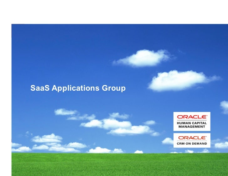 SaaS Applications Group1   Copyright © 2011, Oracle and/or its affiliates. All rights reserved.   Insert Information Prote...