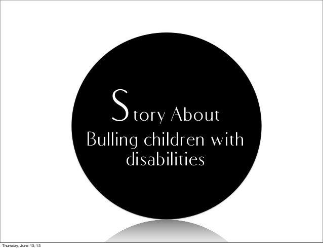 Story AboutBulling children withdisabilitiesThursday, June 13, 13