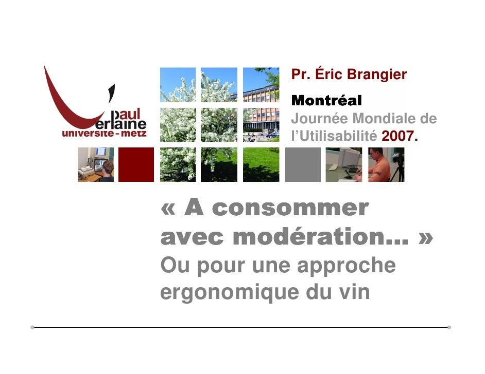 Pr. Éric Brangier            Montré            Montréal            Journée Mondiale de            l'Utilisabilité 2007.   ...
