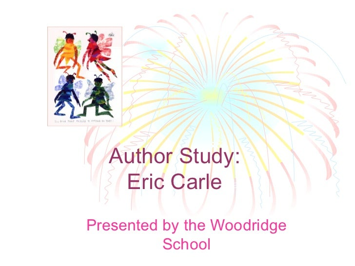 Author Study: Eric Carle Presented by the Woodridge School