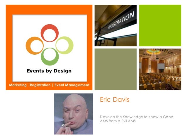 Events by DesignMarketing |Registration | Event Management                                             Eric Davis         ...