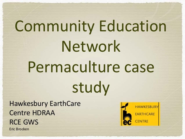 Community Education Network Permaculture case study Hawkesbury EarthCare Centre HDRAA RCE GWS Eric Brocken