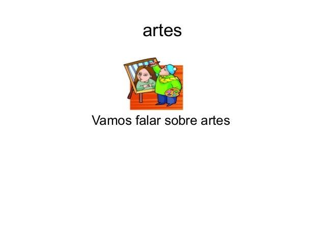 artes  Vamos falar sobre artes