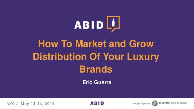 How To Market and Grow Distribution Of Your Luxury Brands Eric Guerra
