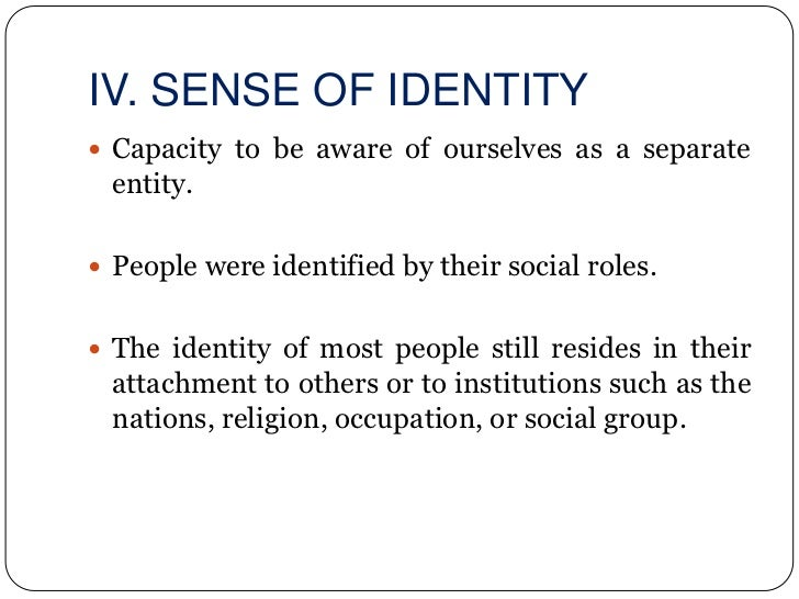 sense of identity 77 quotes have been tagged as self-identity: charles taylor:  humans, however, can't live very long without some sense of a continuing story.