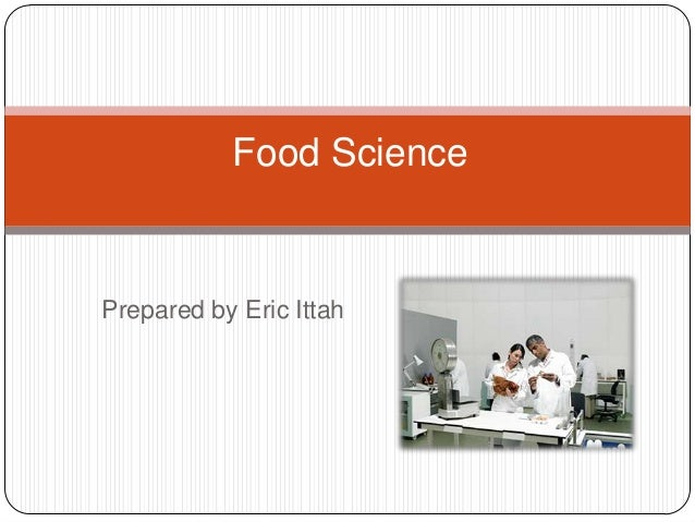 Food SciencePrepared by Eric Ittah