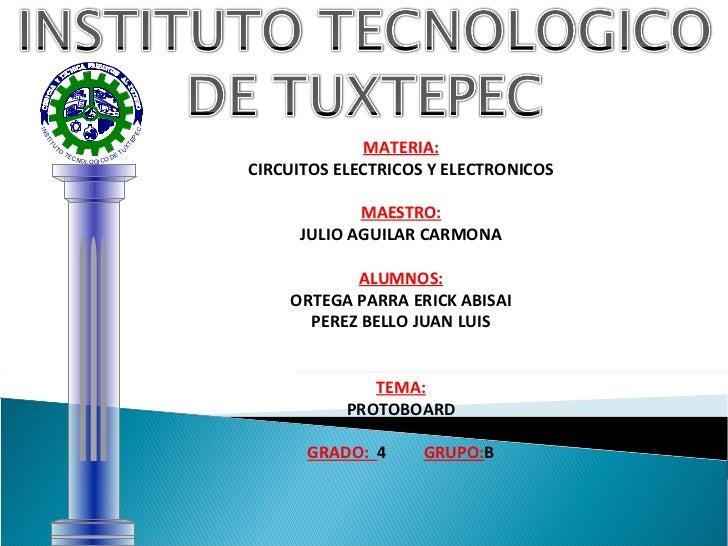 MATERIA: CIRCUITOS ELECTRICOS Y ELECTRONICOS MAESTRO: JULIO AGUILAR CARMONA ALUMNOS: ORTEGA PARRA ERICK ABISAI PEREZ BELLO...