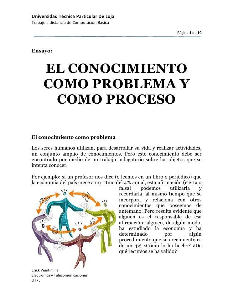 Ensayo:00EL CONOCIMIENTO COMO PROBLEMA Y COMO PROCESO0EL CONOCIMIENTO COMO PROBLEMA Y COMO PROCESOleft4992645El conocimie...