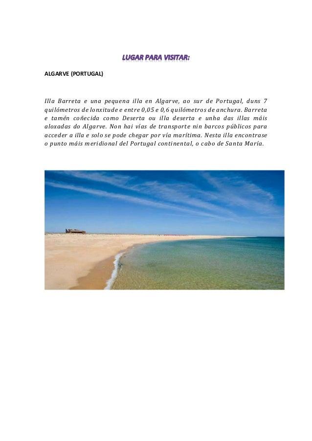 ALGARVE (PORTUGAL) Illa Barreta e una pequena illa en Algarve, ao sur de Portugal, duns 7 quilómetros de lonxitude e entre...