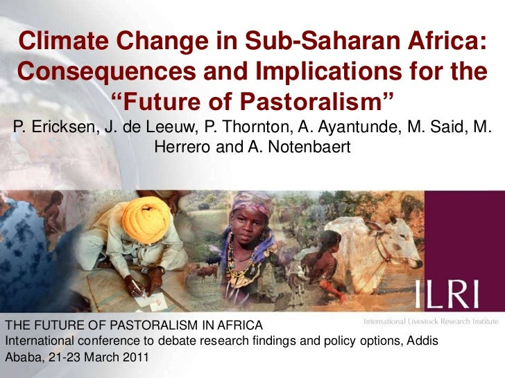 """Climate Change in Sub-Saharan Africa: Consequences and Implications for the """"Future of Pastoralism""""<br />P. Ericksen, J. d..."""