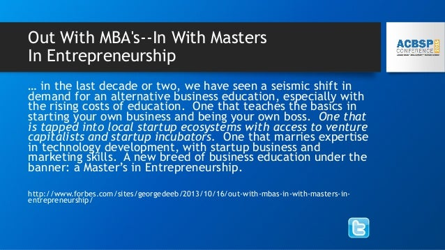 The Next Edition: The Masters in Entrepreneurship • 30 credit hours total • Add: social media • Delete: • Two foundation c...