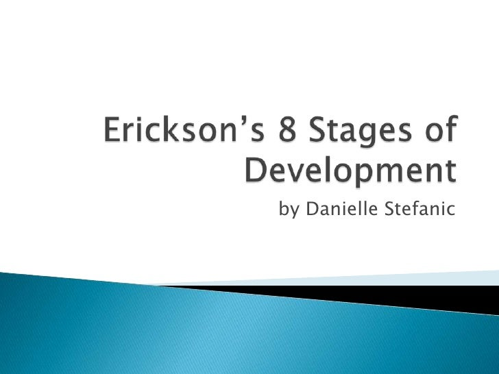 ericksons 8 stages of life Start studying erik erikson's 8 stages of life and piaget's stages of cognitive development learn vocabulary, terms, and more with flashcards, games, and.