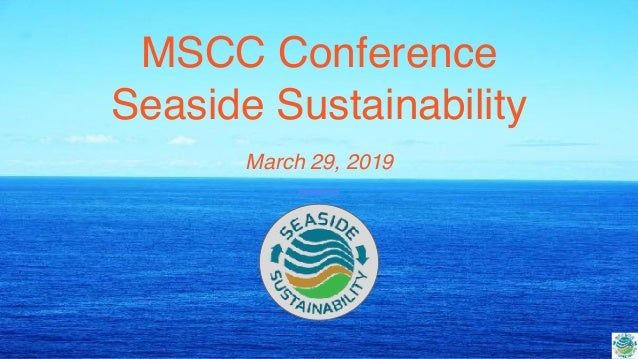 MSCC Conference Seaside Sustainability March 29, 2019