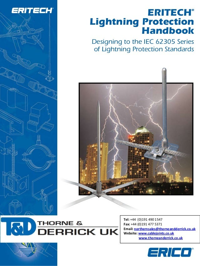 ERITECH Lightning Protection Handbook  ®  Designing to the IEC 62305 Series of Lightning Protection Standards  Tel: +44 (0...