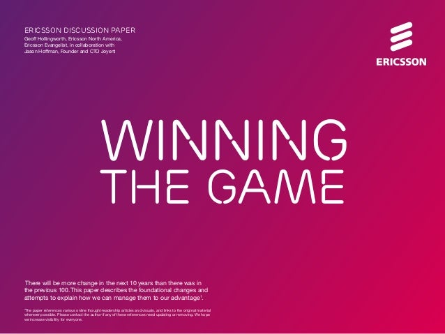 winning the game ericsson discussion paper Geoff Hollingworth, Ericsson North America, Ericsson Evangelist, in collaborati...