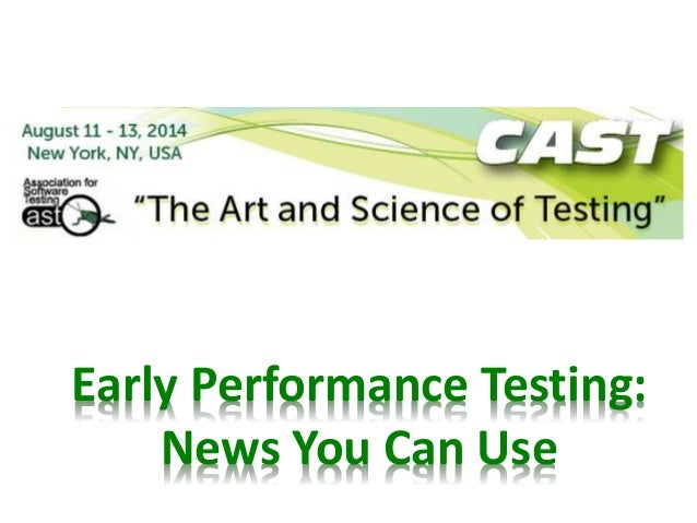 Early Performance Testing: News You Can Use