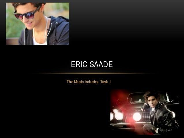 ERIC SAADEThe Music Industry: Task 1