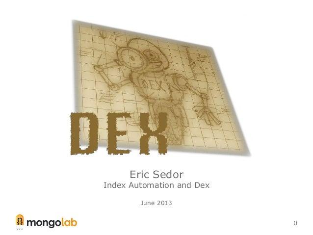 0Eric SedorIndex Automation and DexJune 2013