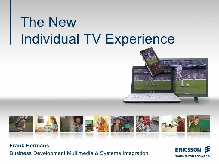 Frank Hermans Business Development Multimedia & Systems Integration The New  Individual TV Experience