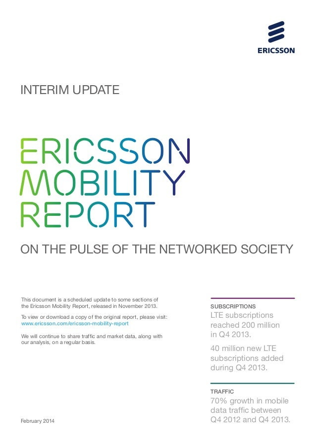 INTERIM UPDATE  ERICSSON MOBILITY REPORT ON THE PULSE OF THE NETWORKED SOCIETY  This document is a scheduled update to som...