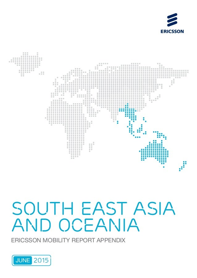 SOUTH EAST ASIA AND OCEANIA ERICSSON MOBILITY REPORT APPENDIX 2015JUNE