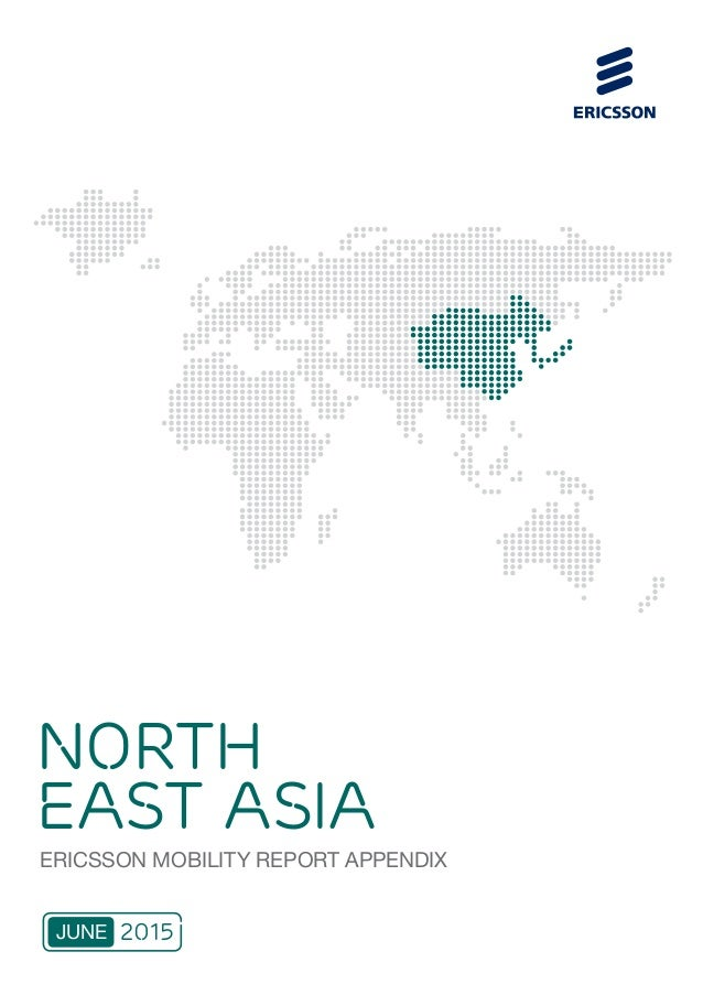 ERICSSON MOBILITY REPORT APPENDIX NORTH EAST ASIA 2015JUNE