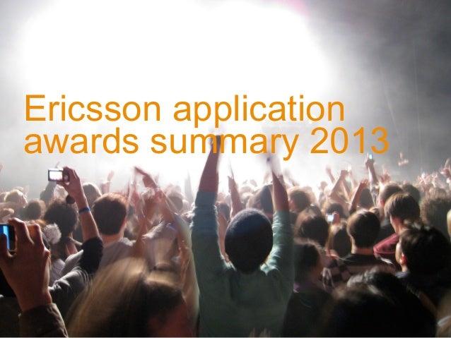 Ericsson application awards summary 2013