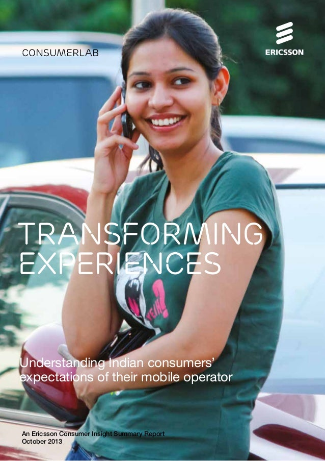 ConsumerLab  Transforming experiences Understanding Indian consumers' expectations of their mobile operator  An Ericsson C...