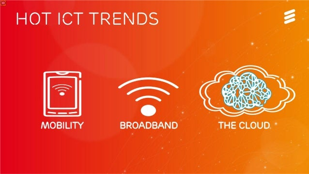 Ericsson Confidential | © Ericsson AB 2012 | December 2012 | Page 5 I ACES Presentation Hot ict trends mobility broadband ...